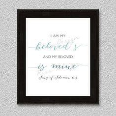 I Am My Beloved's and my Beloved is Mine - Song of Solomon 6:3 Printable Wall Art