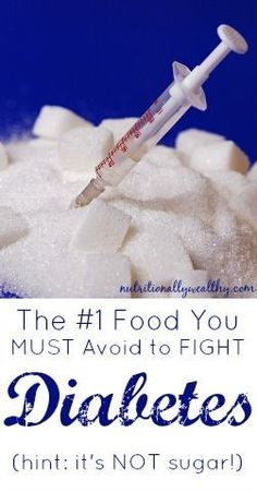 The #1 Food You MUST Avoid to FIGHT diabetes (hint: it's NOT sugar!) #Diabetes