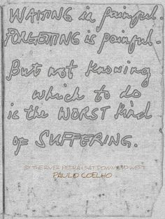 """I like getting quotes from few books that I read. This one is from """"By The River Piedra I Sat Down And Wept"""" by Paulo Coelho"""
