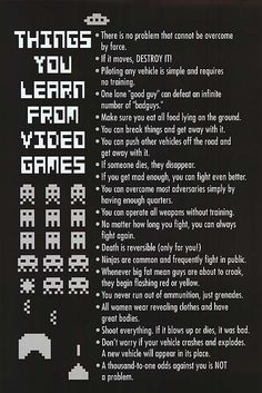 Things You Learn From Video Games -- truly...