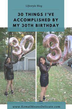 30th birthday, things to accomplish #dirtythirty #flirtythirty #30thbirthday #milestonebirthday #thingsihaveaccomplished