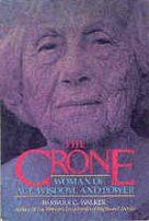 HE CRONE: Woman of Age, Wisdom and Power, makes fascinating - if disturbing - reading. I think it should be compulsory reading for every mature woman. This is a great book.