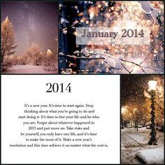 !¡  2014 Hello January, January 2018, Time To Live, Take Risks, Live Life, Seasons, Shit Happens, Winter, Winter Time