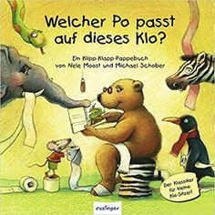 Welcher Po passt auf dieses Klo?: Klipp-Klapp-Pappausgabe: Amazon.de: Nele Moost, Michael Schober: Bücher