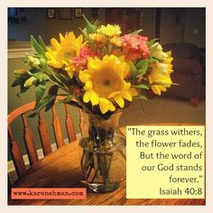 Isaiah 40:8: The word of God lasts FOREVER! {Unlike these lovely last flowers of summer}