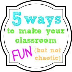 How to have a fun classroom without it becoming chaotic