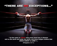 Philippians 2:9 Therefore, God elevated him to the place of highest honor      and gave him the name above all other names,  10 that at the name of Jesus every knee should bow,      in heaven and on earth and under the earth,  11 and every tongue confess that Jesus Christ is Lord,      to the glory of God the Father. Manny Pacquiao, Dojo, Muay Thai, Anuncio Nike, Manny Pacman, Elefante Tattoo, Nike Ad, Commercial Ads, Site Nike