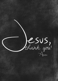 TITLE: Jesus thank you, Amen  Available in sizes 5 x 7, 8 x 10 or 11 x 14  Please choose size when ordering    DETAILS:  * art print with