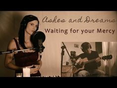 Ashes and Dreams - Studio Sessions: Waiting for your Mercy