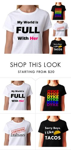 """LESBIAN Shirt - My World Is FULL With Her_Rainbow Pride T-shirt Collection Tee - ALL Gay Tees"" by allgaytees on Polyvore"