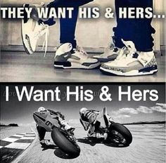 His and hers - clothing, shoes, or motorcycles