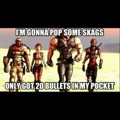 Borderlands.. Funny.