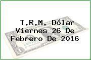 http://tecnoautos.com/wp-content/uploads/imagenes/trm-dolar/thumbs/trm-dolar-20160226.jpg TRM Dólar Colombia, Viernes 26 de Febrero de 2016 - http://tecnoautos.com/actualidad/finanzas/trm-dolar-hoy/tcrm-colombia-viernes-26-de-febrero-de-2016/