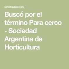 Buscó por el término Para cerco - Sociedad Argentina de Horticultura