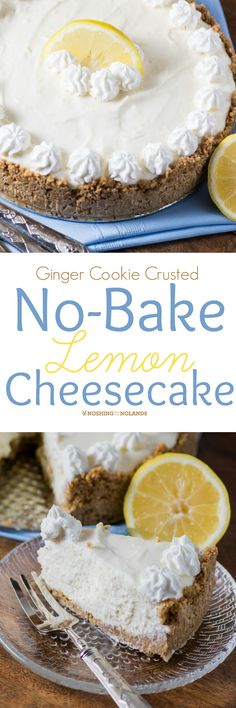 Ginger Cookie Crusted No-Bake Lemon Cheesecake by Noshing With The Nolands is such an easy dessert to make you won't want to bake a cheesecake again! (Simple No Baking Cookies) Lemon Desserts, Lemon Recipes, No Bake Desserts, Sweet Recipes, Baking Recipes, Delicious Desserts, Dessert Recipes, Yummy Food, Baking Desserts
