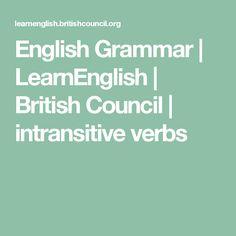 English Grammar   LearnEnglish   British Council   intransitive verbs