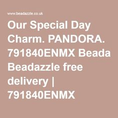 Buy PANDORA 'Our Special Day' Silver & Enamel Charm online today, free P&P and same day dispatch. Beadazzle sell Pandora Jewellery, Bracelets Charms and Beads. Pandora Jewelry, Spring 2016, Special Day, Free Delivery, Charmed, Collection