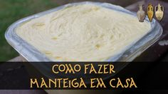 Como fazer manteiga em casa