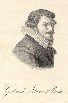 Gerbrand Adriaenszoon Bredero (1585 - 1618) http://www.dbnl.org/auteurs/auteur.php?id=bred001