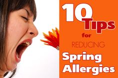 10 Tips for Reducing Spring Allergies from Kami McBride. No fun being all puffy eyed during all the fun of spring. Here are some simple things to help change that