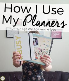 How I use 2 planners to keep me organized through college classes and 4 jobs, without losing my mind!