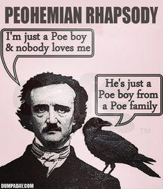 Poehemian Rhapsody.