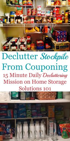 Here are the simple steps necessary to declutter your stockpile from couponing, making sure the items are used or donated before they expire, so you get the full value of the work you've done in clipping coupons for them.