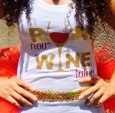 Run Now Wine Later Iron On Wine Running Shirt by ShellyRioBoutique