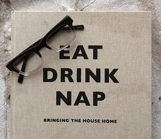 Soho House, Eat Drink Nap.