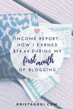 First Income Report | Krista Aoki, a lifestyle & travel blog | first blogging income report! learn how i earned over $70 during my first month of blogging