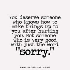 You Deserve Someone Who Knows How To