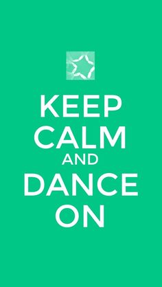 Dance-great words to live by and I like the color