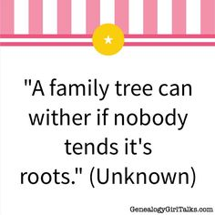 """A family tree can wither if nobody tends it's roots."" (Unknown) #genealogy…"
