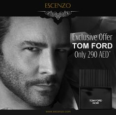 Special offer of the day: Tom Ford Noir 50ml perfume for only AED290  عرض خاص:  عطر توم فورد نوار 50 مل بسعر 290 درهم إماراتي فقط.  Order here: https://escenzo.com/special-offers/tom-ford-noir-50ml