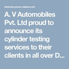 A. V Automobiles Pvt. Ltd proud to announce its cylinder testing services to their clients in all over Delhi/NCR. The respected owner of the company said that – the company is authorized by the Delhi Transport authority from the year 2006, and now become one of the best service providers in this field. They also said that they have their own CNG sequential fitment center, which is fully loaded with cutting edge technology and trained workforce. They claimed that they check the CNG cylinder…