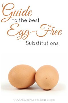 Guide to the Best Egg Free Substitutions
