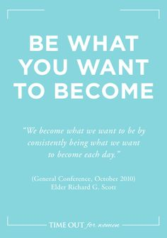 """15 Ways to Be Happy - """"We become what we want to be by consistently being what we want to become each day."""" Richard G. Scott - tofw.com"""