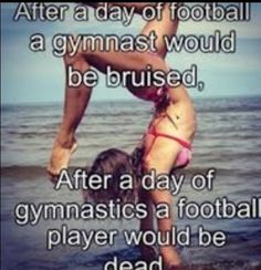 Gymnastics and football there's a big difference