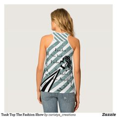 Tank Top The Fashion Show Summer Wear For Women, Summer Trends, Fashion Show, Dress Up, Just For You, Feminine, Clothes For Women, Abstract, Tank Tops