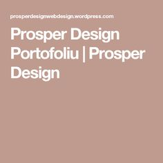 Prosper Design Portofoliu | Prosper Design Web Design, Website, Design Web, Website Designs, Site Design