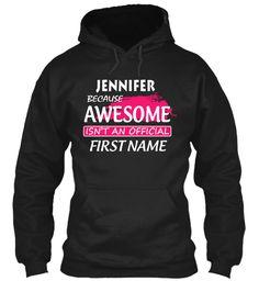 Awesome Jennifer Name Shirt  Black Sweatshirt Front
