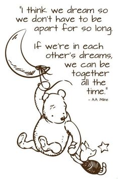 Discover and share Disney Winnie The Pooh Quotes About Dreams. Explore our collection of motivational and famous quotes by authors you know and love. I Miss You Quotes, Missing You Quotes, Cute Quotes, Great Quotes, Inspirational Quotes, Winnie The Pooh Quotes, Never Stop Dreaming, Pooh Bear, Stars And Moon