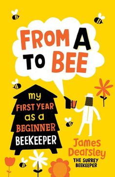 """the Surrey Beekeeper - """"I suppose I have to put my own book on here! Really hope some of you like it"""".From A to Bee: My First Year as a Beginner Beekeeping Books, How To Start Beekeeping, Beekeeping For Beginners, Backyard Beekeeping, Hobby People, Bee Hive Plans, Bee Book, Raising Bees, Save The Bees"""