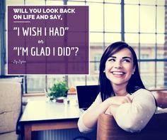 "Will you look back on life and say, ""I wish I had,"" or ""I'm glad I did""? -Zig Ziglar #PlacementIndia"