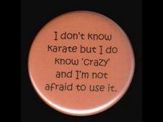 I know crazy
