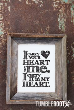 """E.E. Cummings quote print:  """"I carry your heart with me. I carry it in my heart"""". 8x10 and 16x20"""" $16. Black ink on Luxe Cream."""