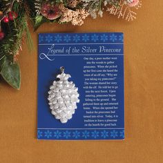 """""""Legend of the Silver Pinecone"""" Christmas Ornaments - Discontinued Christmas Poems, Meaning Of Christmas, Unique Christmas Gifts, A Christmas Story, Christmas Traditions, All Things Christmas, Christmas Holidays, German Christmas, Christmas Pictures"""