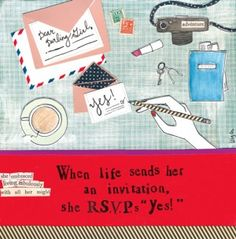 When life sends you an invitation, what will you RSVP?!