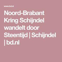 Noord-Brabant Kring Schijndel wandelt door Steentijd | Schijndel | bd.nl Doors, Doorway, Gate