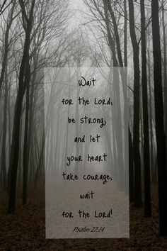 Wait for the Lord, Be strong